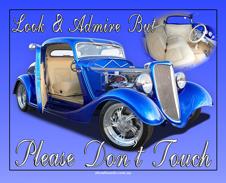 1934 Ford Hot Rod look and admire do not touch sign