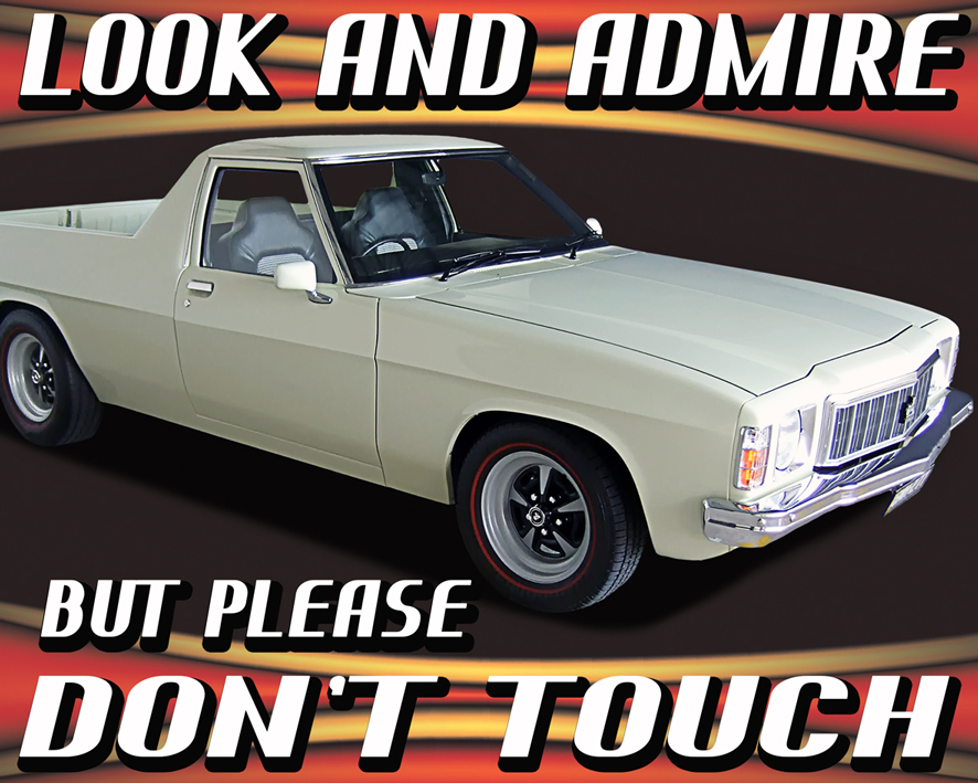 Holden ute look and admire do not touch sign