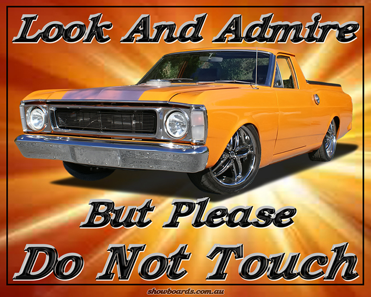 Ford Falcon ute look and admire do not touch sign